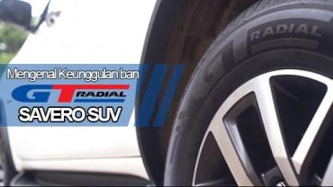 Mengenal Keunggulan Ban GT Radial Savero SUV