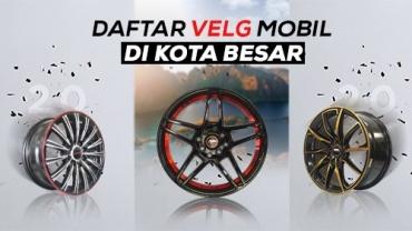 Pusat Velg Mobil Toko Ottoban Indonesia di Kota Besar!