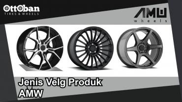 Tempat Jual Velg Mobil, Ini Dia Jenis Velg Produk AMW Wheels Ottoban