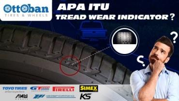Apa Itu Tread Wear Indicator?