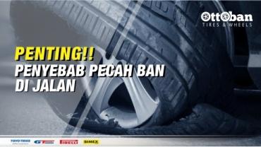 Penyebab Ban Mobil Pecah Dijalan