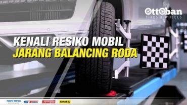 KENALI RESIKO MOBIL JARANG BALANCING RODA