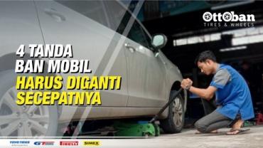 4 Tanda Ban Mobil Harus Diganti Secepatnya