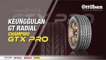KEUNGGULAN GT Radial Champiro GTX PRO