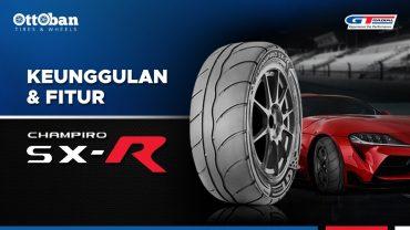 KEUNGGULAN & FITUR BAN MOBIL GT RADIAL CHAMPIRO SX-R