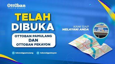 TELAH DIBUKA OTTOBAN INDONESIA CABANG PAMULANG & PEKAYON